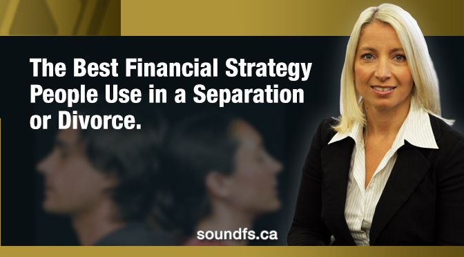 The Best Financial Strategy People Use in a Separation or Divorce